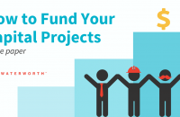 How to Fund Your Capital Projects